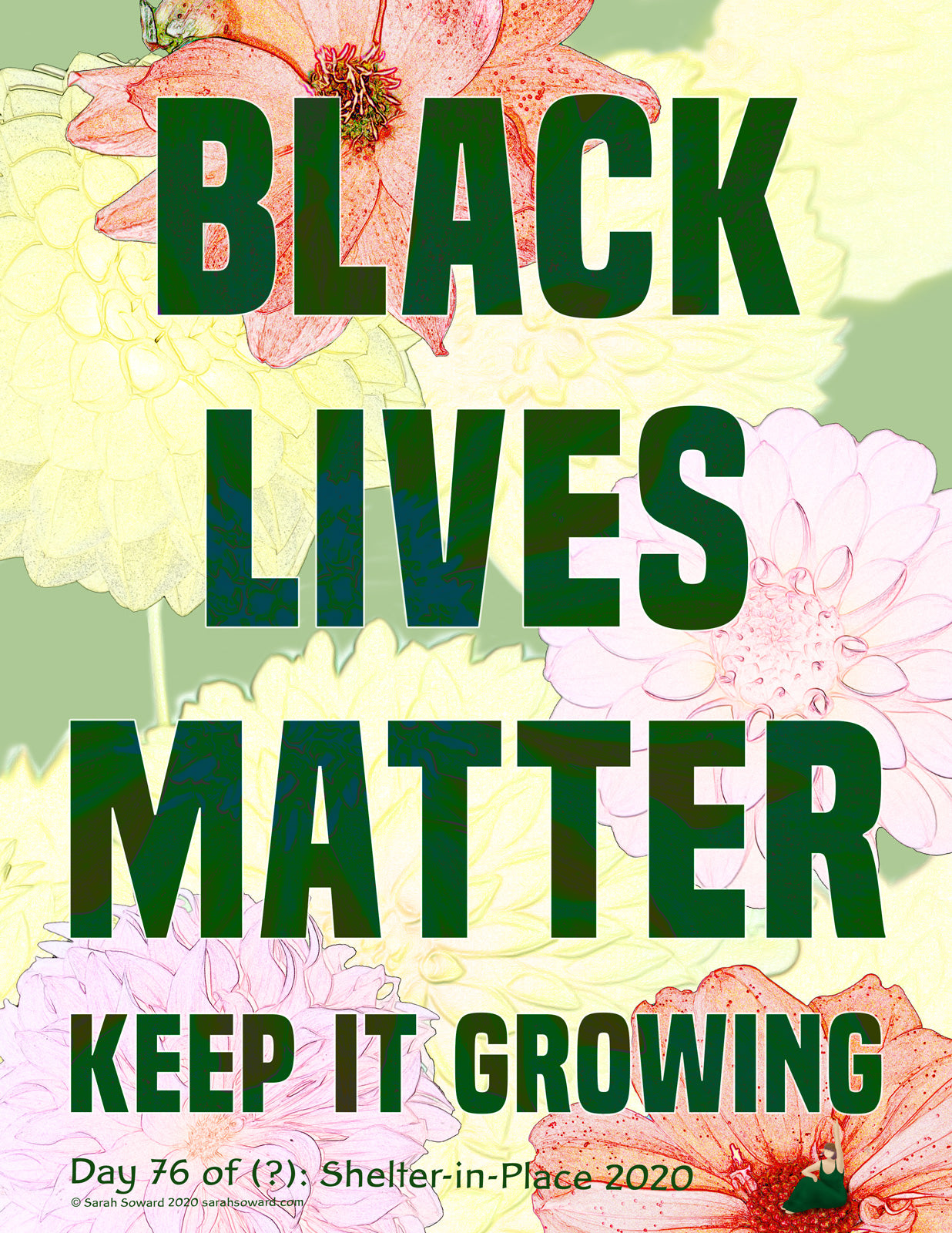 Image reads, Black Lives Matter Keep it Growing, in big green text. The background has dahlias and a tiny woman pointing up at the text.
