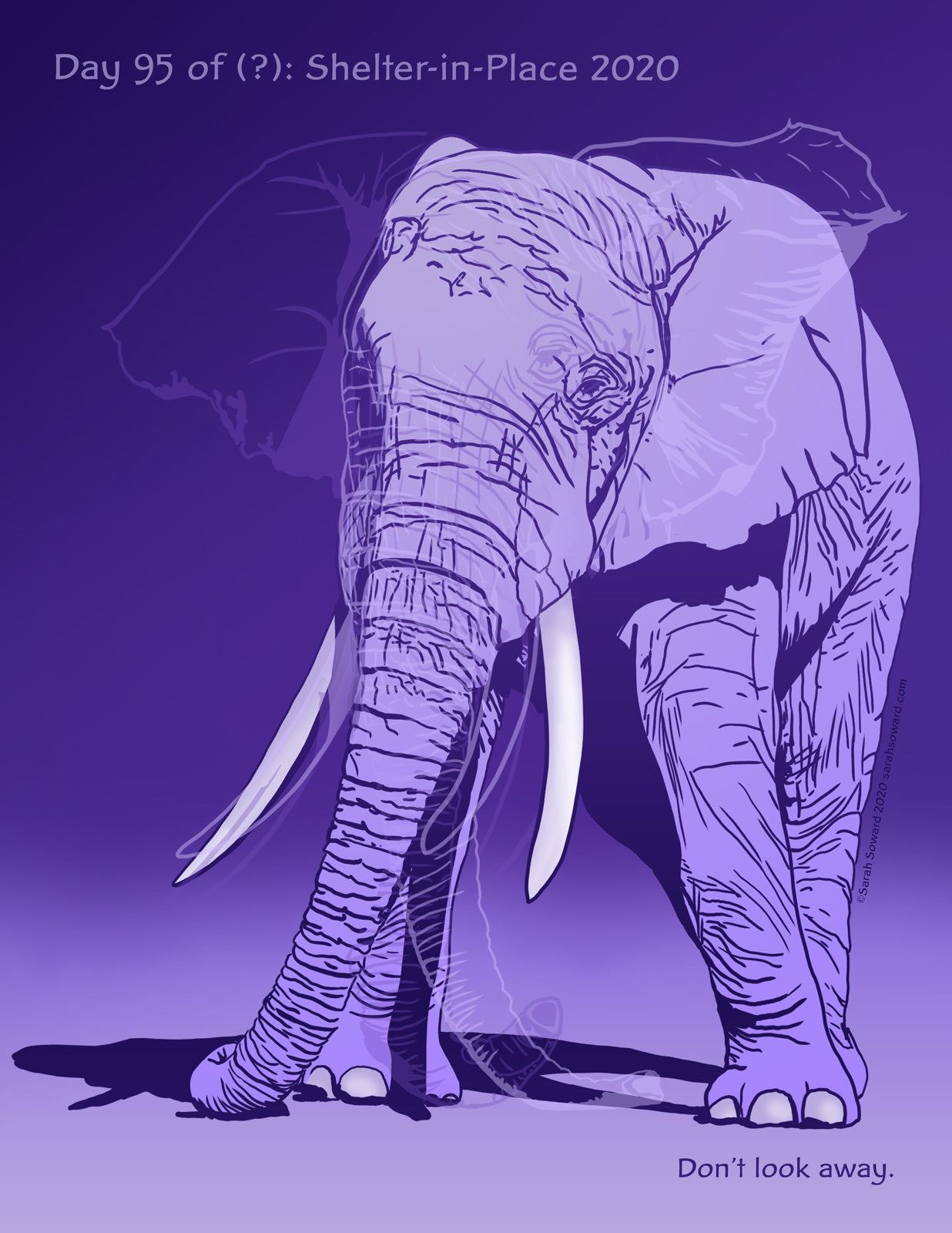 Everything is shades of purple. A lilac elephant swings his tusked head and trunk, taking up most of the image. Outlines of his ears and trunk help to show the movement. He might be angry. Height just be protecting himself and the elephants he loves (not pictured). We don't know if we don't ask. The text on the image says  Don't look away.