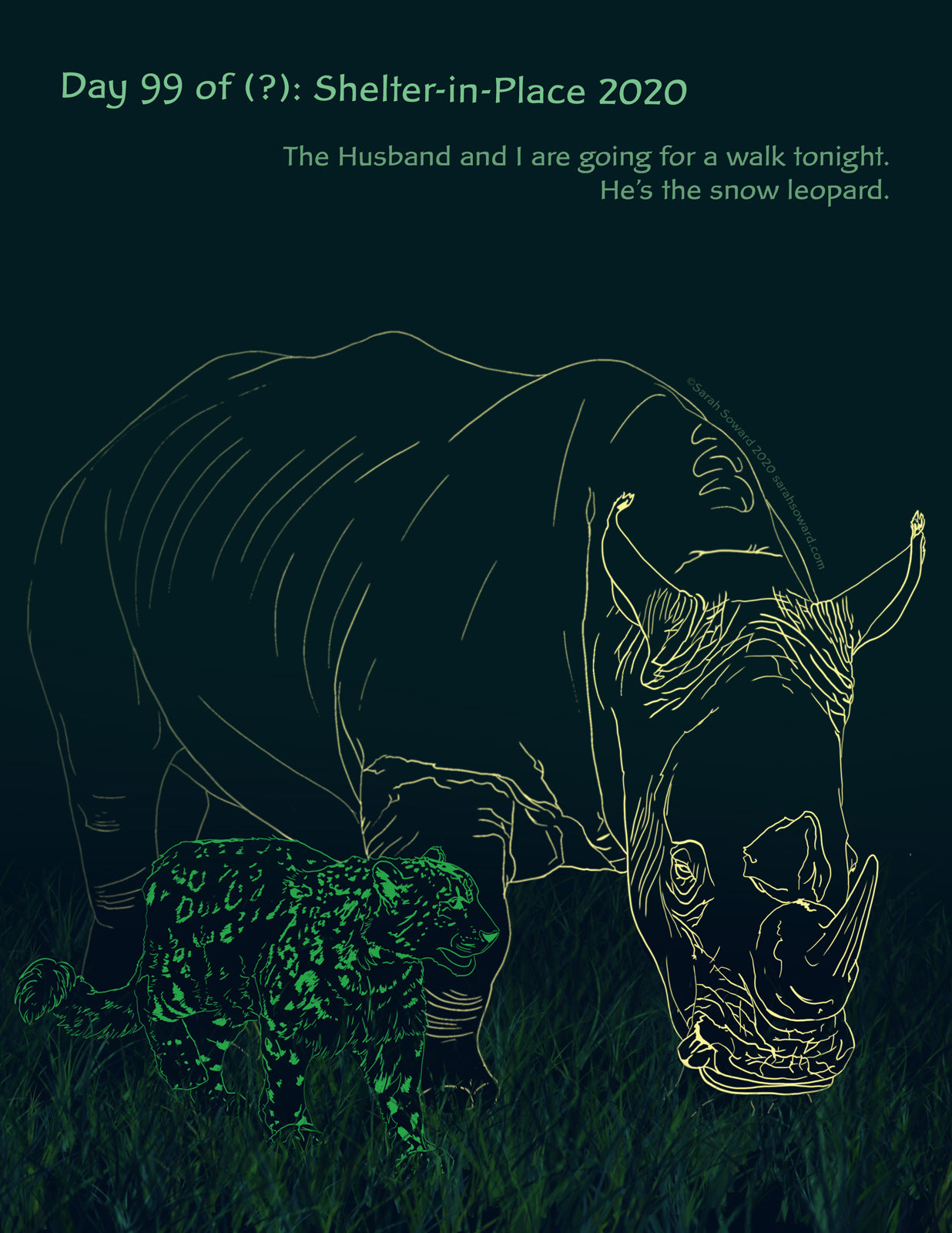 Line drawing of a bright green snow leopard and a softly yellow rhino walking together on a dark background. The text on the image reads  The Husband and I are going for a walk tonight.  He's the snow leopard.