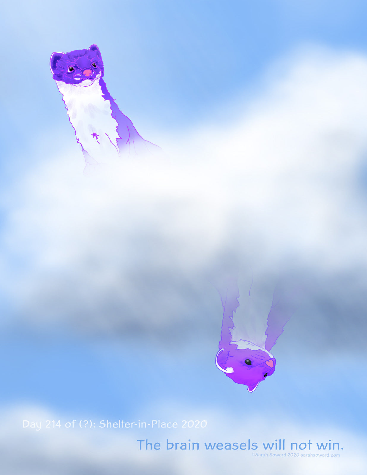 Two weasels, one purple and one magenta, pop their heads out of a of a fluffy cloud as they float through a blue sky. The text on the image reads, Day 214 of ? Shelter in Place 2020, The brain weasels will not win.