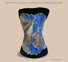 Load image into Gallery viewer, Thor's Rhinos, Gouache Painting on Muslin Corset