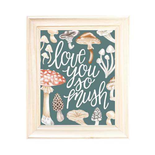 Love you so Mush - Art Print
