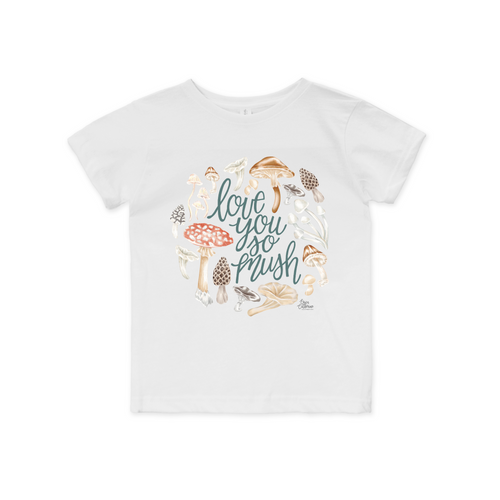 Love you so Mush - Toddler and Kids Shirt