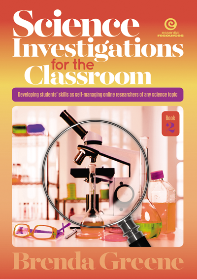 Science Investigations for the Classroom Book 2: Developing Students' Skills as Self Managing Online Researchers, Science, Biology, Physics, Chemistry, Earth Science, Teaching Resources, Book, Bright Education Australia