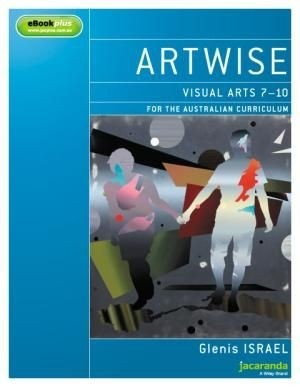Bright Education Australia, Teacher Resources, Visual Art, Art, Book, drawing, painting, ArtWise 1 Visual Arts 7-10