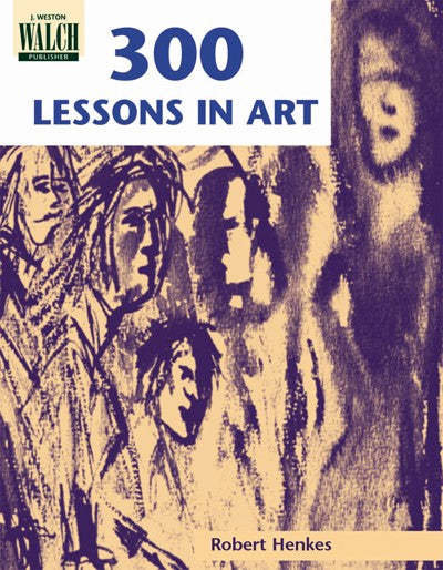 300 Lessons in Art, Bright Education Australia, Teacher Resources, Visual Art, Art, Book, drawing, painting, 3D media, art appreciation, Lessons in Art, Materials