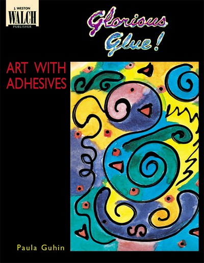 Bright Education Australia, Teacher Resources, Visual Art, Art, Book, drawing, painting, Glorious Glue: Art with Adhesives