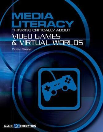 Bright Education Australia, Teacher Resources, Book, Media Literacy, Media Literacy: Video Games & the Virtual World
