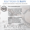 Don't Worry, BE HAPPY | Katalyze U Quantum Energy Healing Session