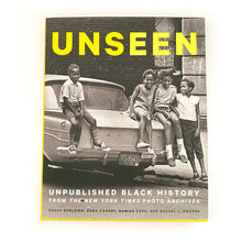 Load image into Gallery viewer, UNSEEN: Unpublished Black History from The NYT Photo Archive, 1st Edition, 2017