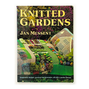 1992 Hardcover - Knitted Gardens by Jan Messent