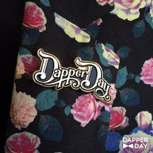 Load image into Gallery viewer, DAPPER DAY Script Pin