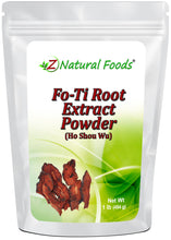 Fo-Ti Root Extract Powder (Ho Shou Wu) Tonics Z Natural Foods