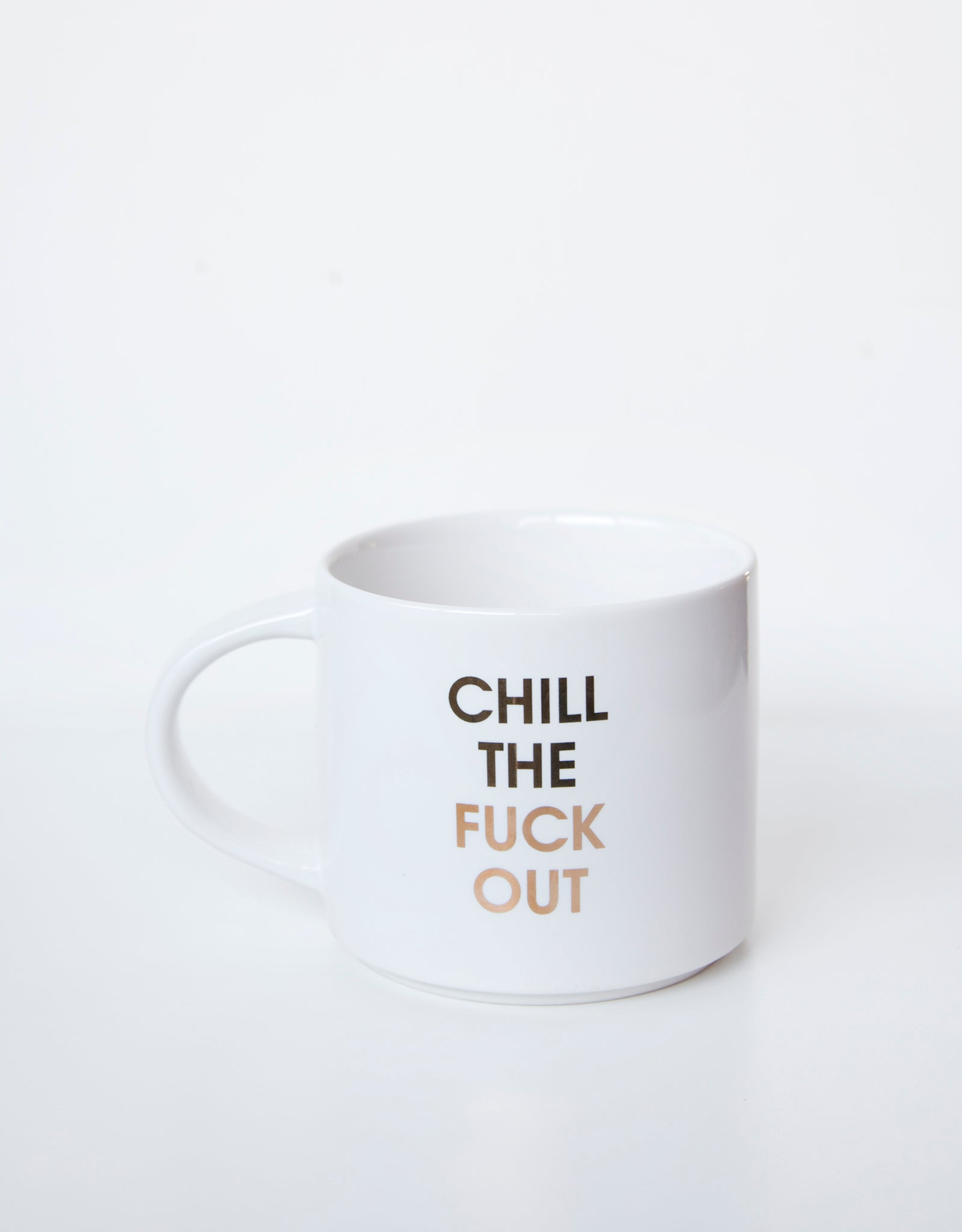 Chill The Fuck Out Mug