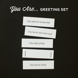 You Are... Greetings Set