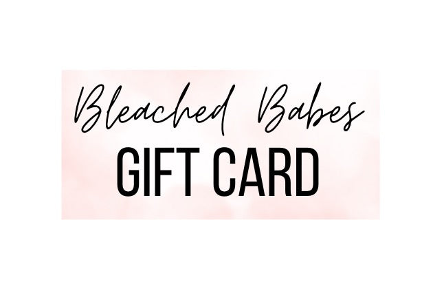 Bleached Babes Gift Card