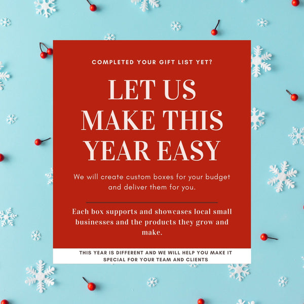 Let us make this year easy. We customize our boxes to your needs and budget.