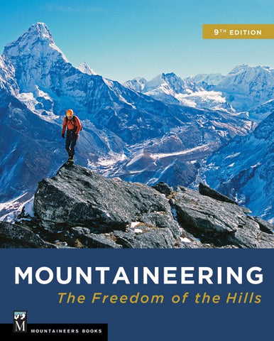 Mountaineering. The Freedom of the Hills. 9th Edition