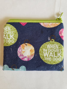 """When in Doubt Walk the Dog"" Zip Pouch (Small)"