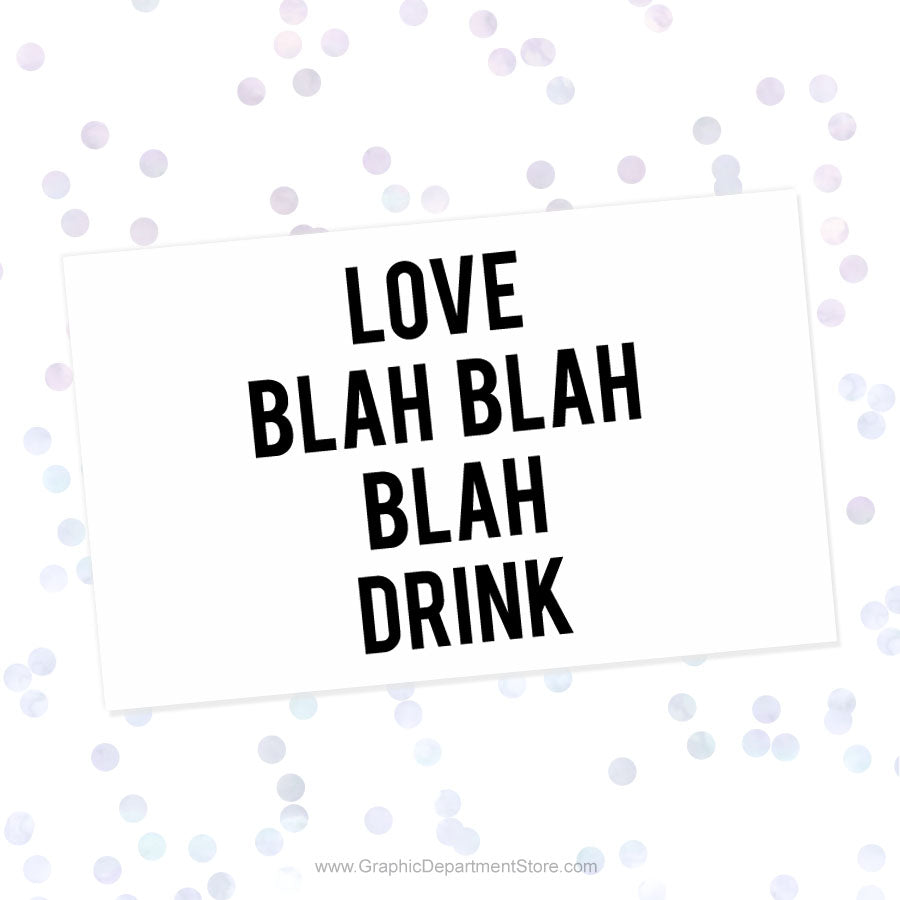 Love Blah Blah Blah Drink Svg Cut File Saying