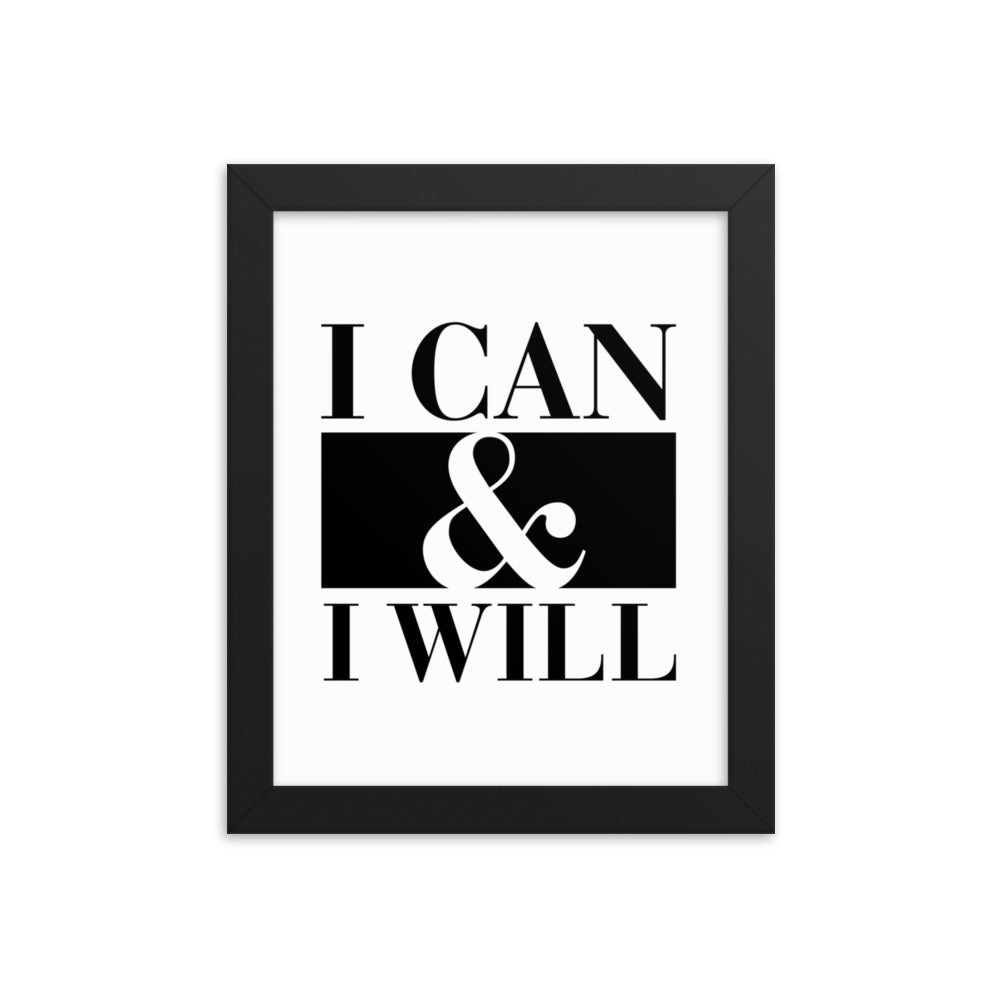 I Can & I Will Wall Art Framed poster