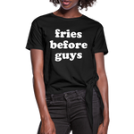 Fries Before Guys Women's Knotted T-Shirt