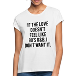 If The Love Doesn't Feel Like Relaxed Fit T-Shirt