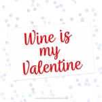 Wine Is My Valentines Svg Cut File Saying