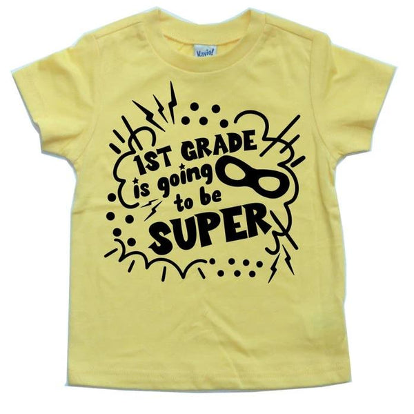 1ST GRADE IS GOING TO BE SUPER KIDS SHIRT