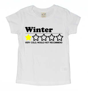 WINTER VERY COLD WOULD NOT RECOMMEND KIDS SHIRT