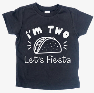 I'M TWO LET'S FIESTA KIDS SHIRT
