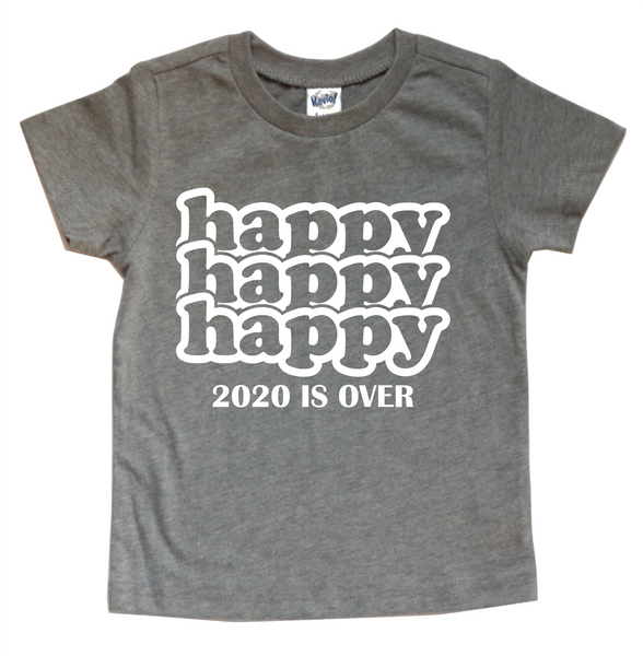 HAPPY HAPPY HAPPY 2020 IS OVER KIDS SHIRT