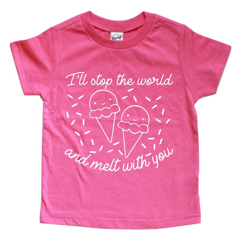 I'LL STOP THE WORLD AND MELT WITH YOU KIDS SHIRT