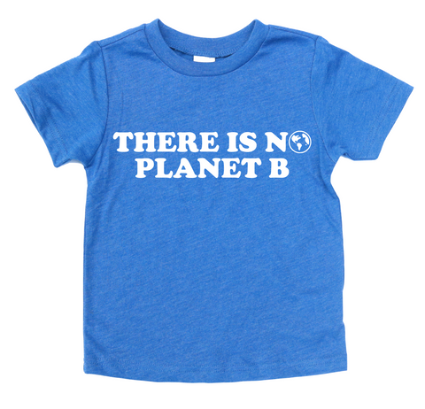 THERE IS NO PLANET B KIDS SHIRT