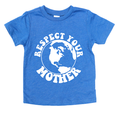 RESPECT YOUR MOTHER KIDS SHIRT