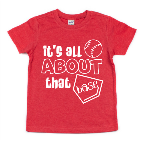 IT'S ALL ABOUT THAT BASE KIDS SHIRT