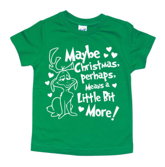 MAYBE CHRISTMAS PERHAPS MEANS A LITTLE BIT MORE KIDS SHIRT