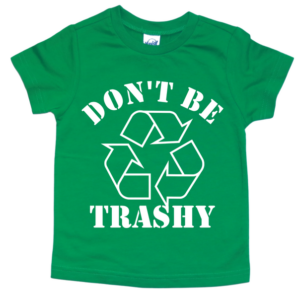 DON'T BE TRASHY KIDS SHIRT