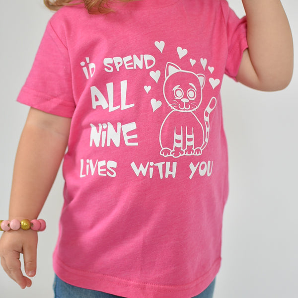 I'D SPEND ALL NINE LIVES WITH YOU KIDS SHIRT