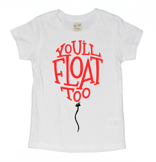 YOU'LL FLOAT TOO KIDS SHIRT