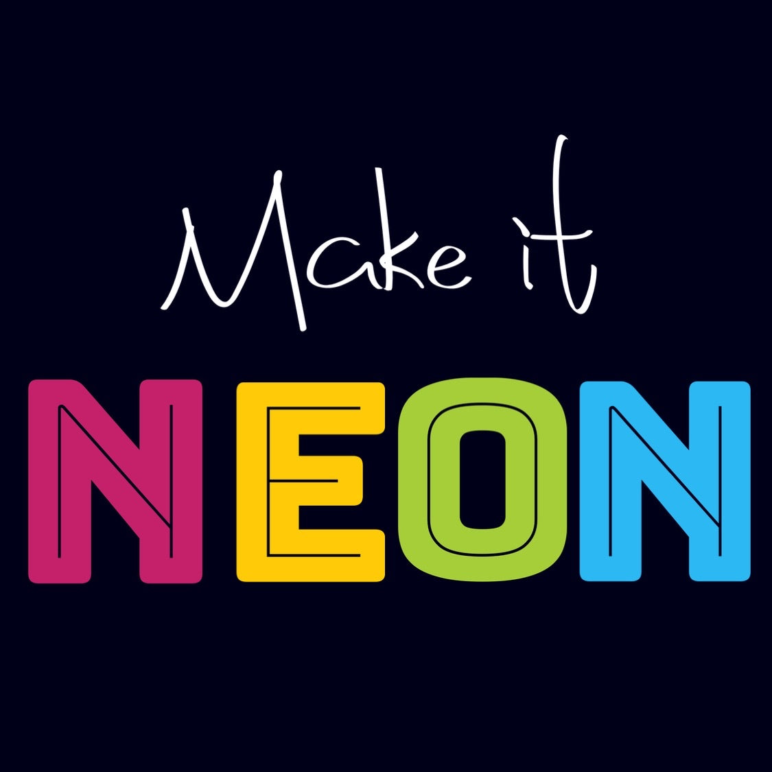MAKE IT NEON ADD ON
