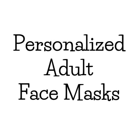 PERSONALIZED ADULT FACE MASKS