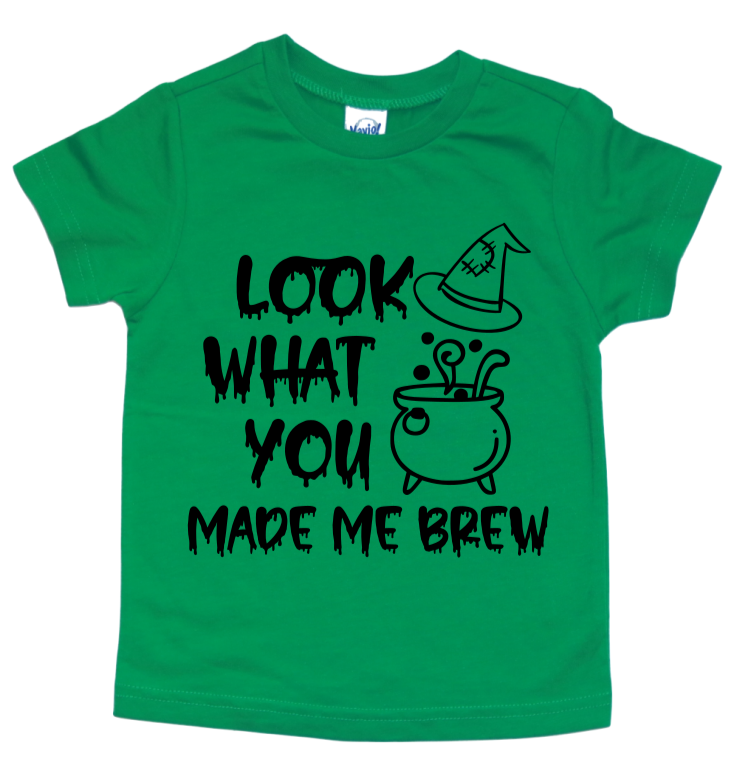 LOOK WHAT YOU MADE ME BREW KIDS SHIRT