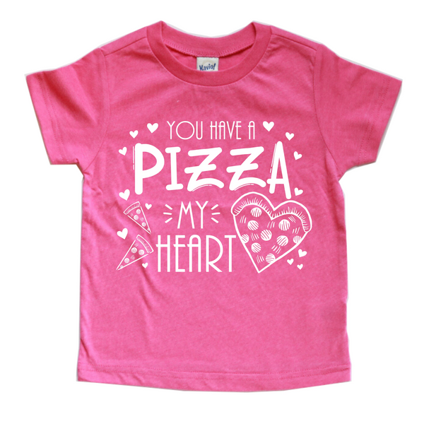 YOU HAVE A PIZZA MY HEART KIDS SHIRT