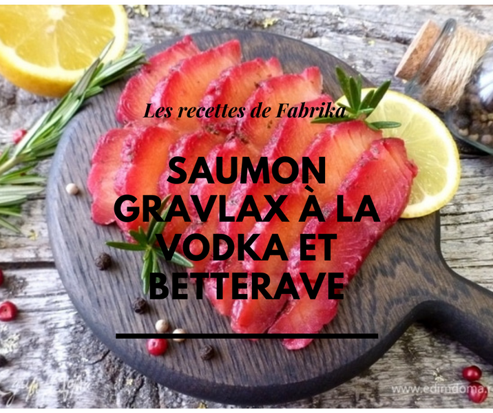 Saumon gravlax à la vodka et betterave