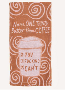 Better Than Coffee Towel