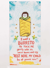 Load image into Gallery viewer, Blue Q Dish Towels $12 I Want A Burrito