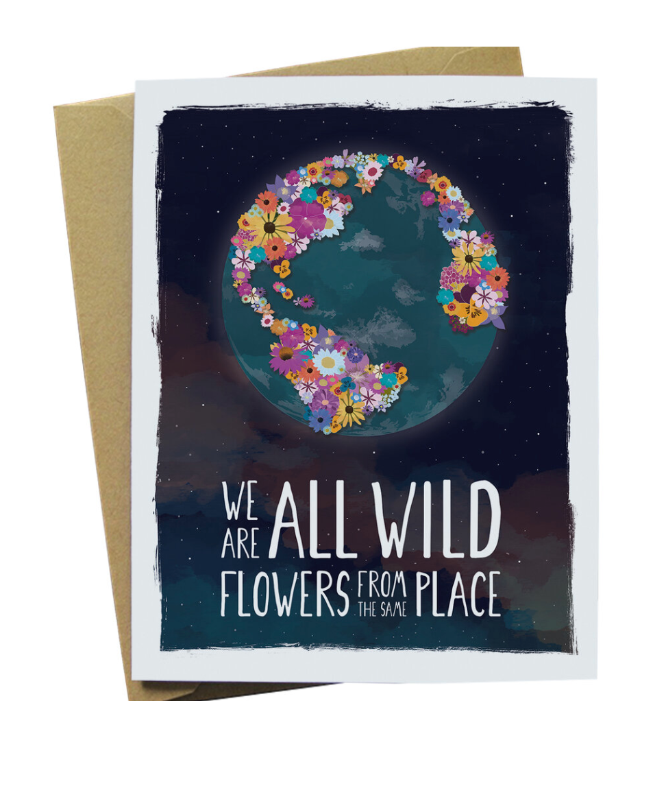 We Are All Wildflowers - Card