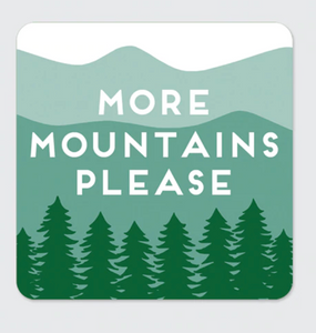 More Mountains Please Sticker