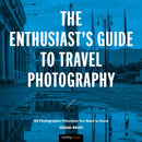 Rocky Nook The Enthusiast's Guide to Travel Photography